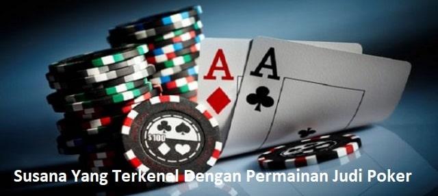 Susana Yang Terkenal Dengan Permainan Judi Poker